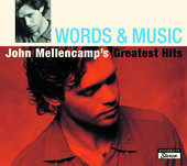 Words & Music - John Mellencamp's Greatest Hits